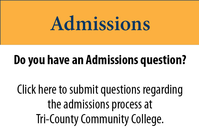 Admissions Questions for Tri-County Community College