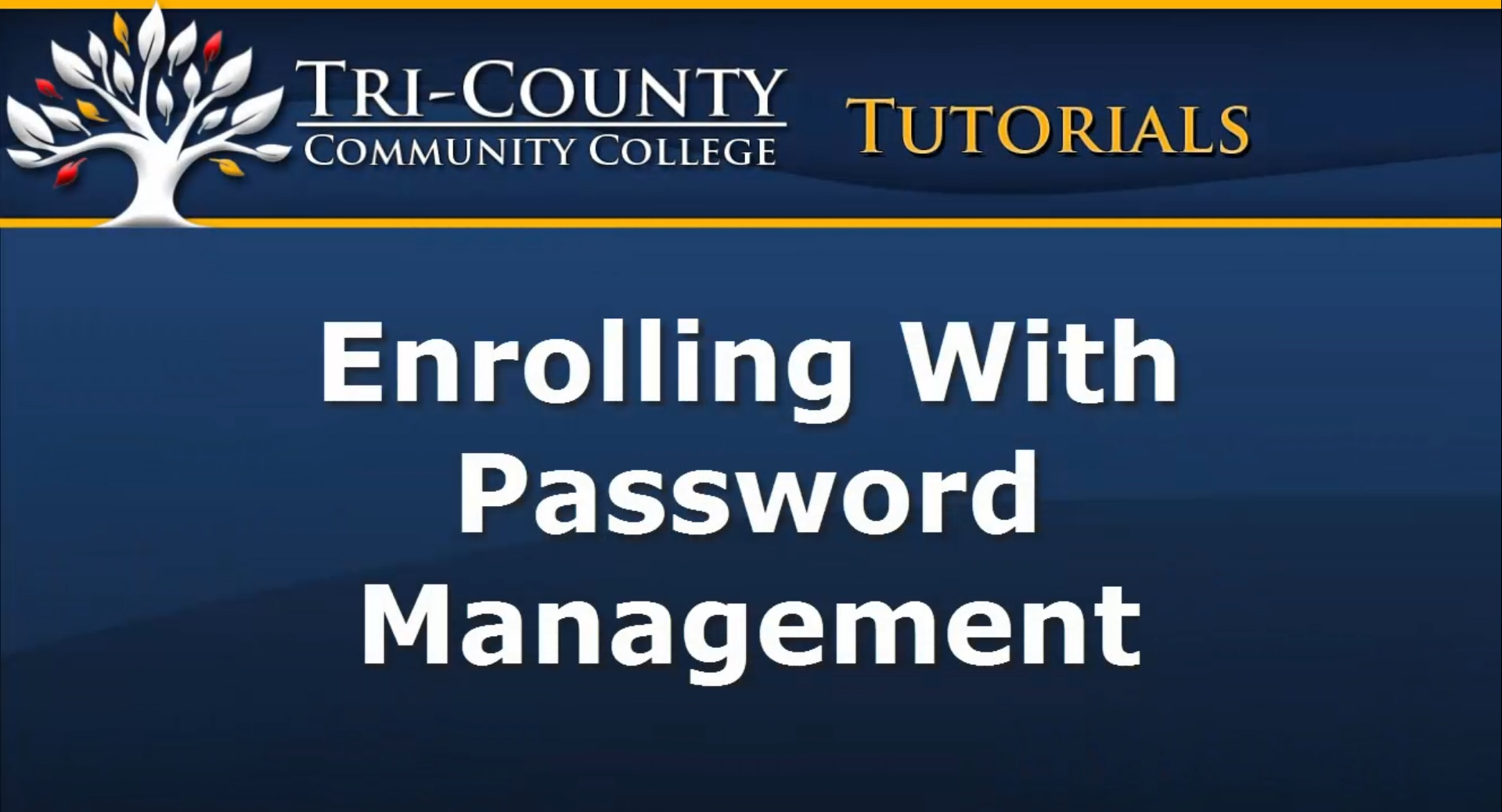 Students must enroll in Password Management at Tri-County Community College